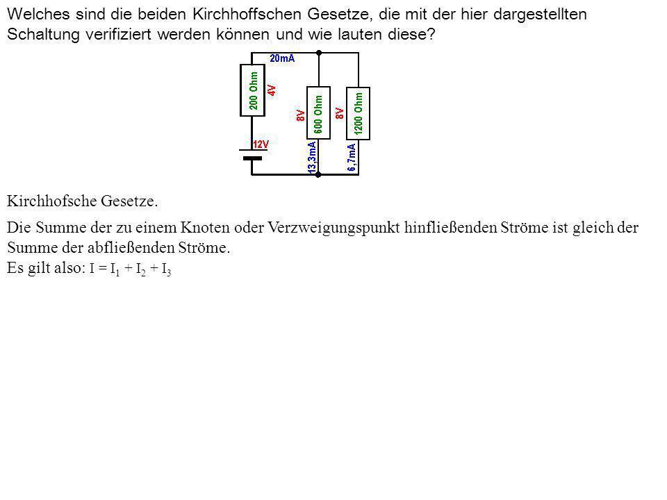 Welches sind die beiden Kirchhoffschen Gesetze, die mit der hier dargestellten Schaltung verifiziert werden können und wie lauten diese