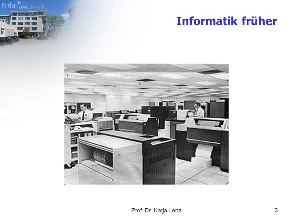 Informatik früher Prof. Dr. Katja Lenz