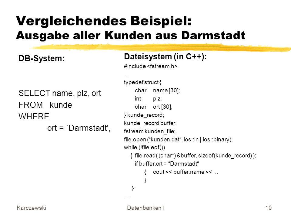 Vergleichendes Beispiel: Ausgabe aller Kunden aus Darmstadt
