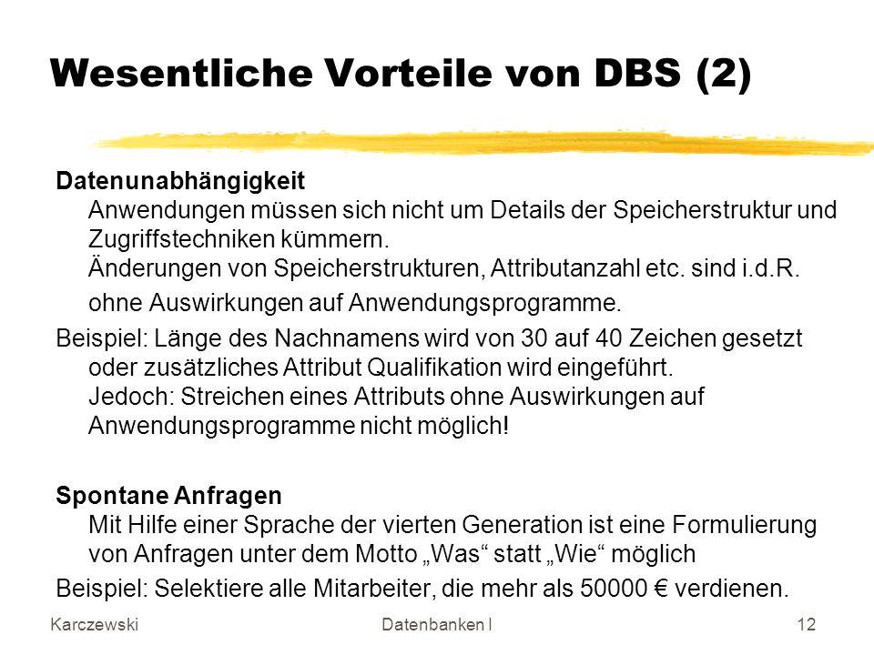 Wesentliche Vorteile von DBS (2)