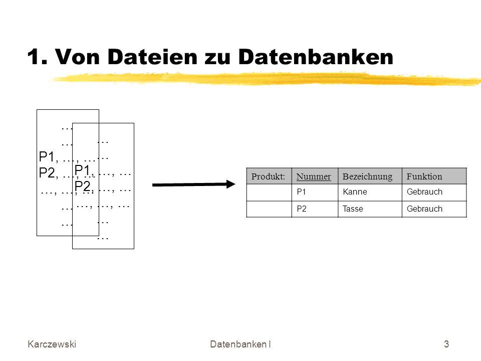 1. Von Dateien zu Datenbanken