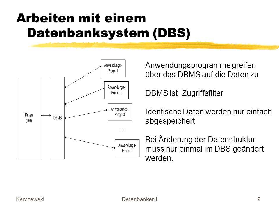 Arbeiten mit einem Datenbanksystem (DBS)