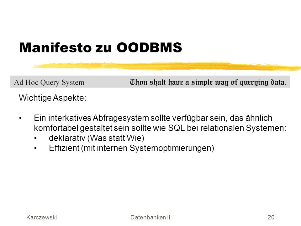 Manifesto zu OODBMS Wichtige Aspekte: