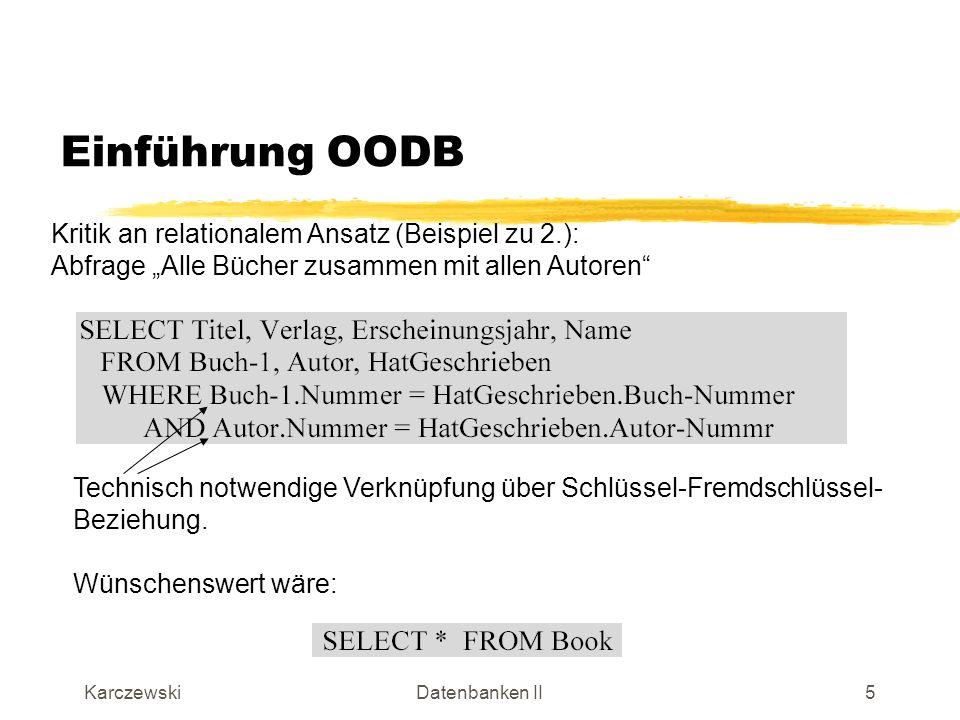 Einführung OODB Kritik an relationalem Ansatz (Beispiel zu 2.):