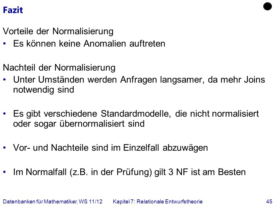 Vorteile der Normalisierung Es können keine Anomalien auftreten