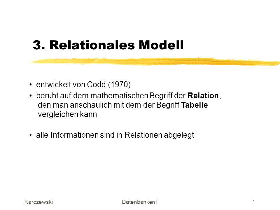 3. Relationales Modell entwickelt von Codd (1970)