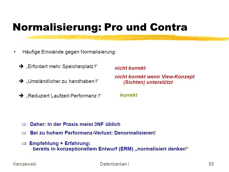Normalisierung: Pro und Contra