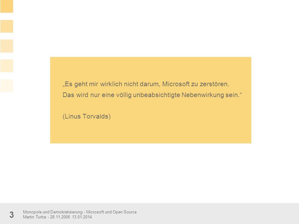 """""""Es geht mir wirklich nicht darum, Microsoft zu zerstören."""