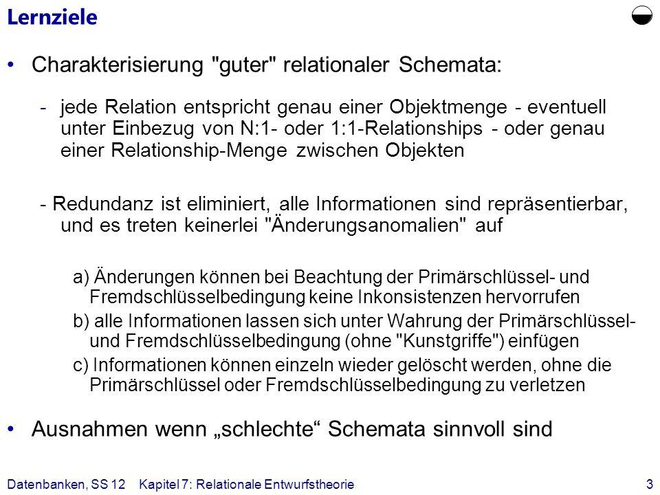  Lernziele Charakterisierung guter relationaler Schemata: