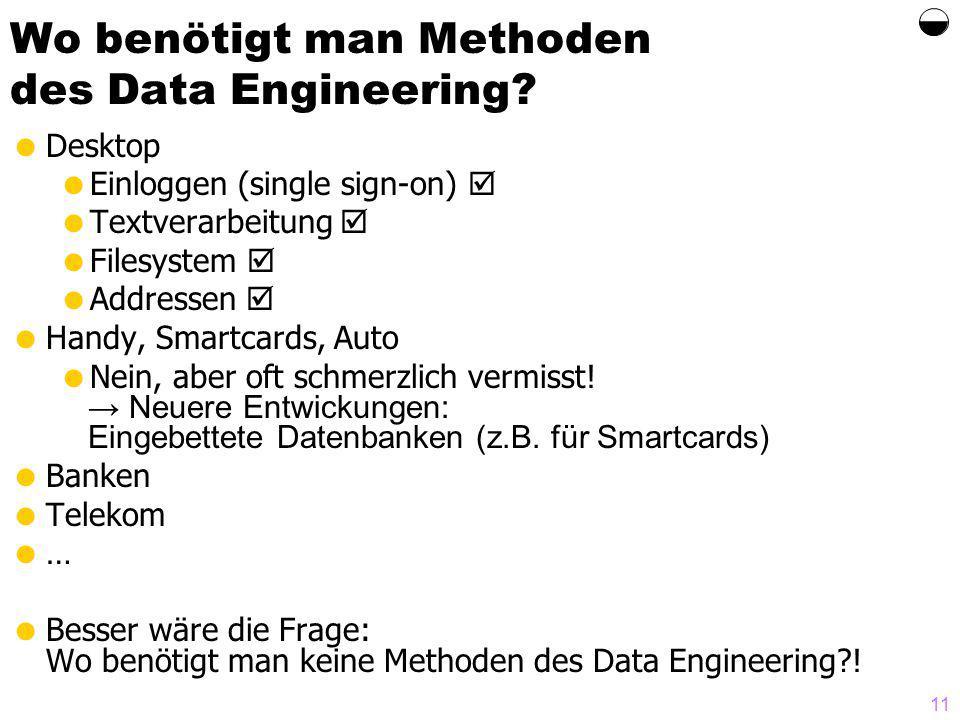 Wo benötigt man Methoden des Data Engineering