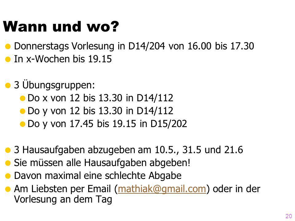 Wann und wo Donnerstags Vorlesung in D14/204 von 16.00 bis 17.30