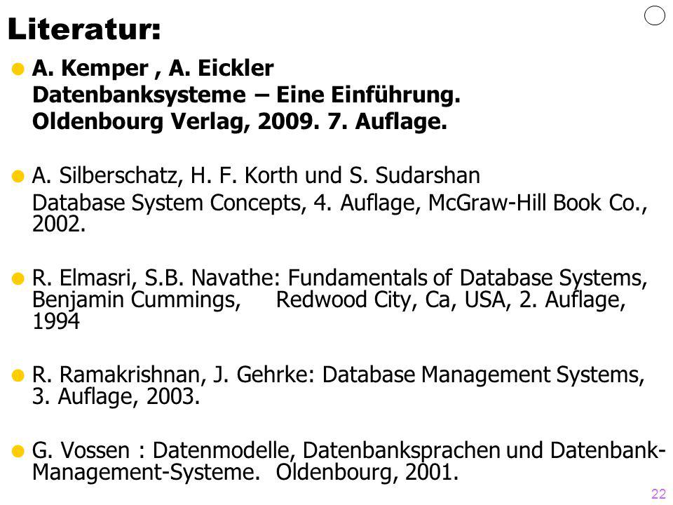 Literatur: A. Kemper , A. Eickler Datenbanksysteme – Eine Einführung.
