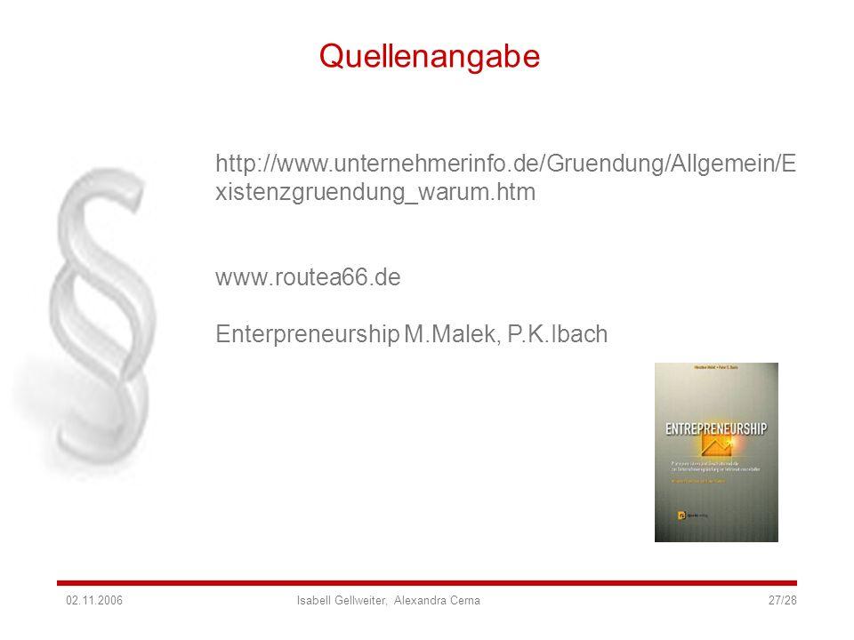 Quellenangabe http://www.unternehmerinfo.de/Gruendung/Allgemein/Existenzgruendung_warum.htm. www.routea66.de.
