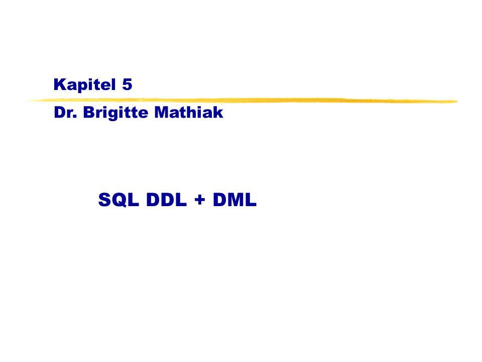 Kapitel 5 SQL DDL + DML