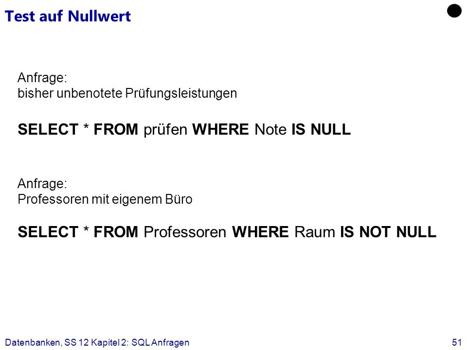 SELECT * FROM prüfen WHERE Note IS NULL