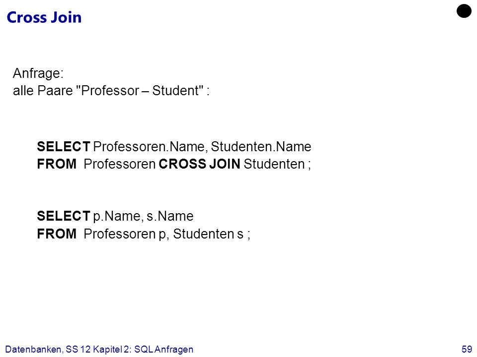 Cross Join Anfrage: alle Paare Professor – Student :