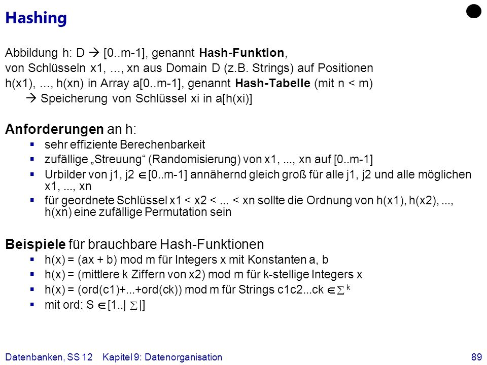 Hashing Anforderungen an h: Beispiele für brauchbare Hash-Funktionen
