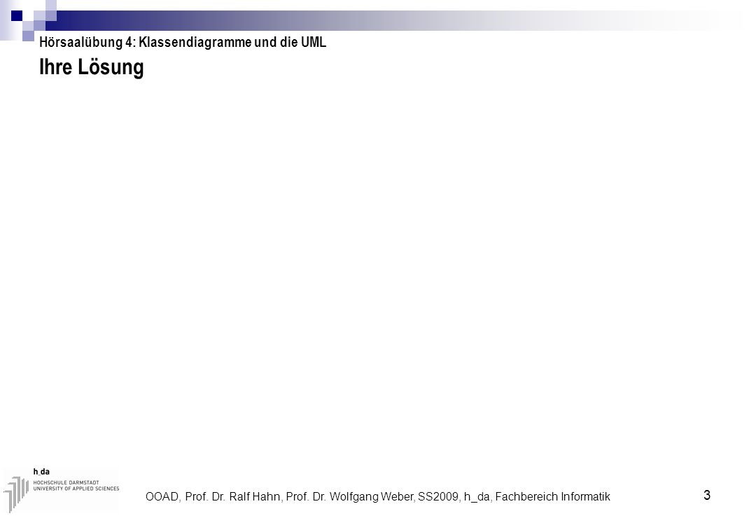 Ihre Lösung Hörsaalübung 4: Klassendiagramme und die UML