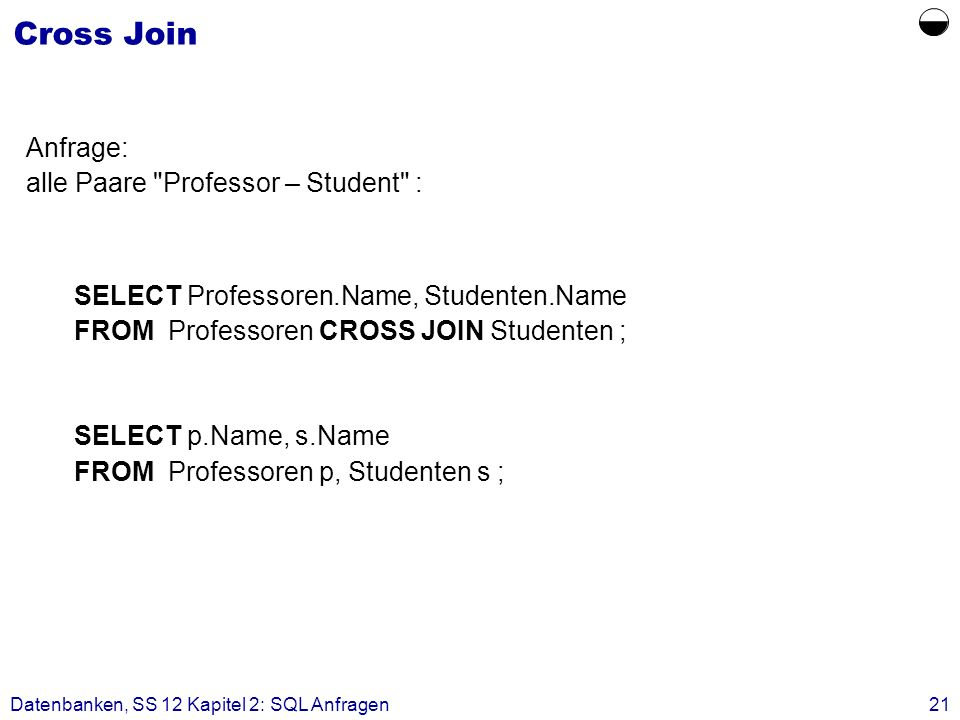  Cross Join Anfrage: alle Paare Professor – Student :