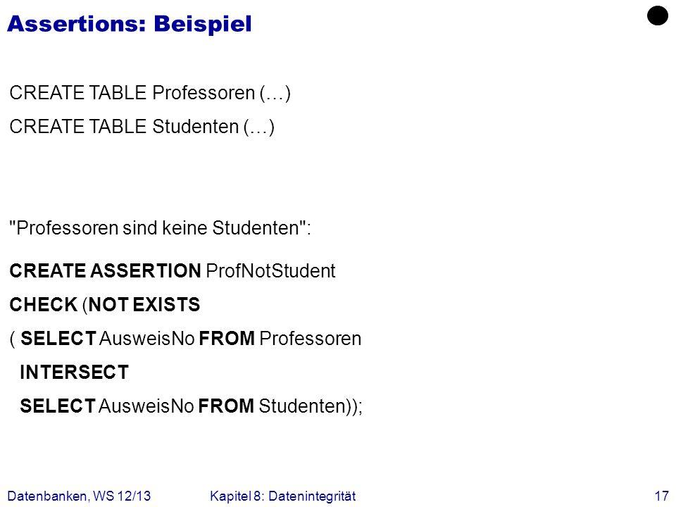 Assertions: Beispiel CREATE TABLE Professoren (…)