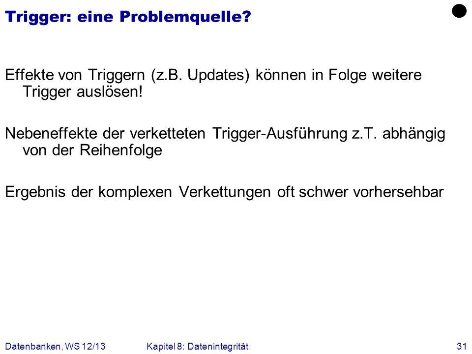 Trigger: eine Problemquelle
