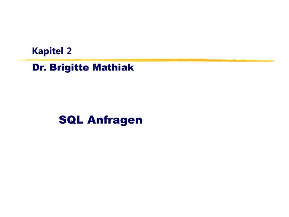 Kapitel 2 SQL Anfragen