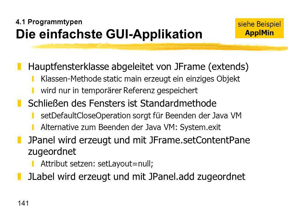 4.1 Programmtypen Die einfachste GUI-Applikation