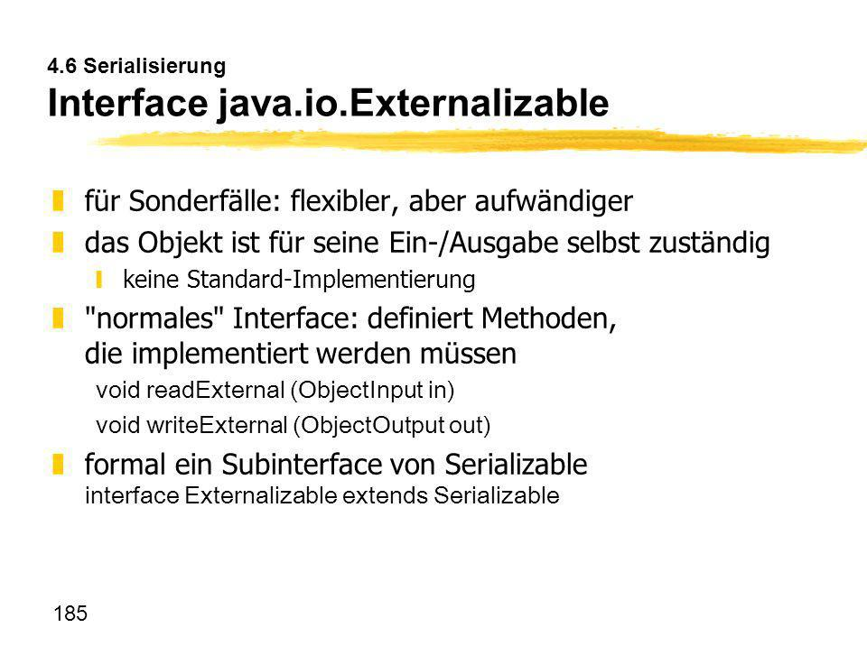 4.6 Serialisierung Interface java.io.Externalizable
