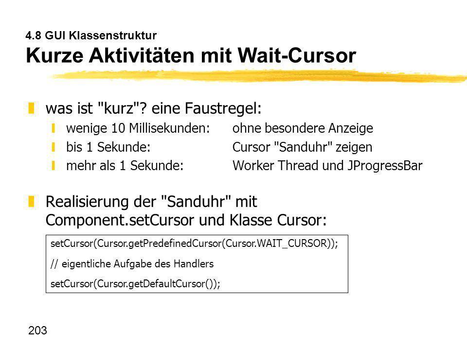 4.8 GUI Klassenstruktur Kurze Aktivitäten mit Wait-Cursor