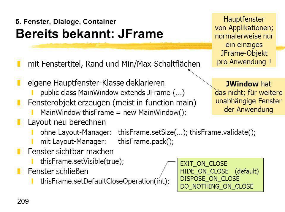 5. Fenster, Dialoge, Container Bereits bekannt: JFrame