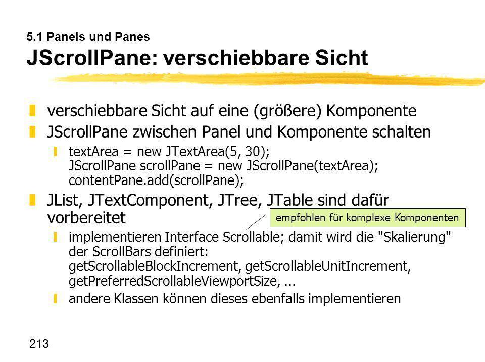 5.1 Panels und Panes JScrollPane: verschiebbare Sicht