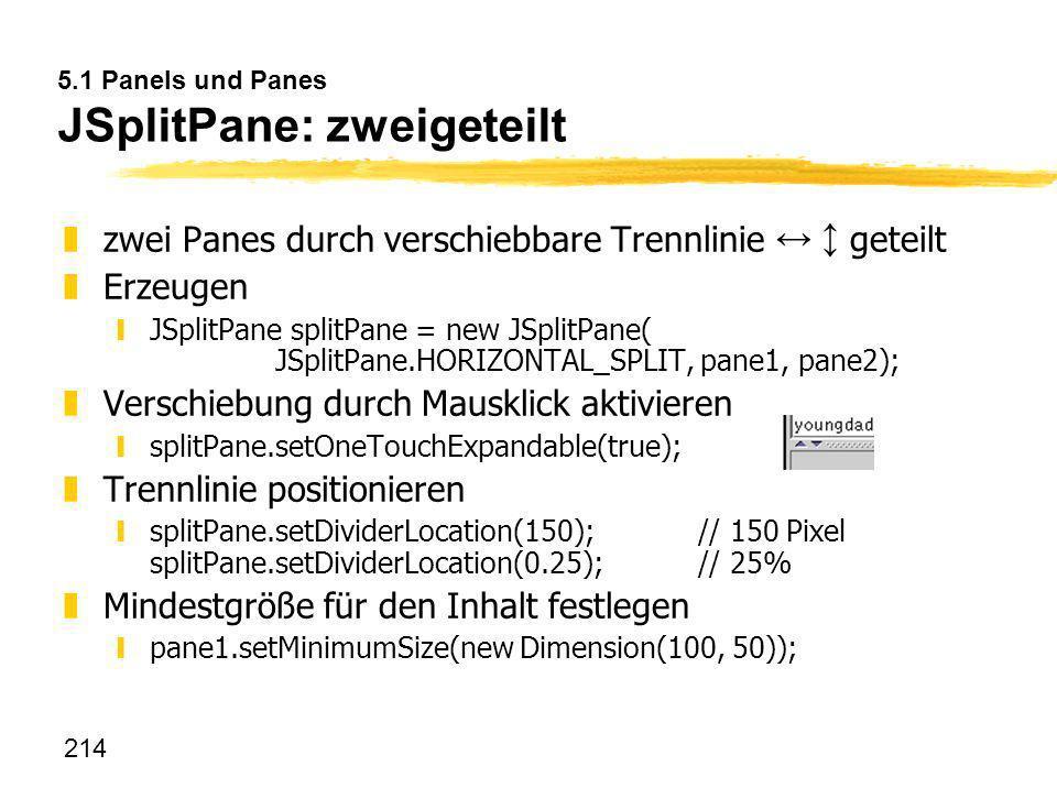 5.1 Panels und Panes JSplitPane: zweigeteilt