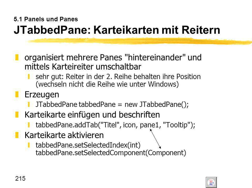 5.1 Panels und Panes JTabbedPane: Karteikarten mit Reitern