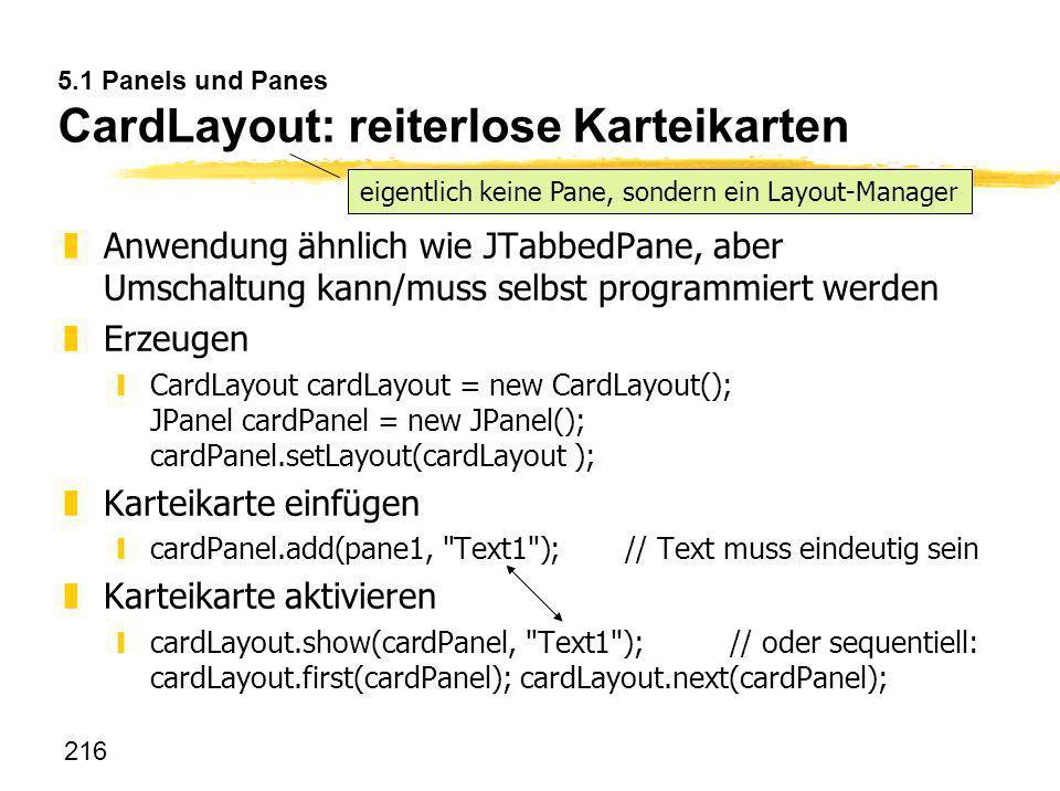 5.1 Panels und Panes CardLayout: reiterlose Karteikarten