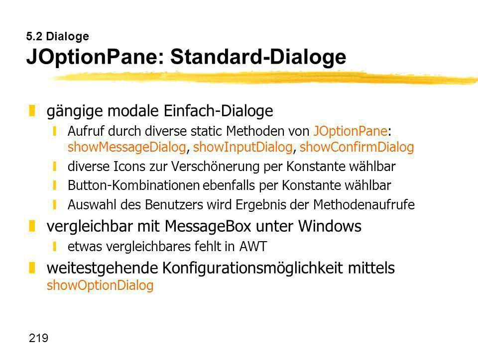 5.2 Dialoge JOptionPane: Standard-Dialoge