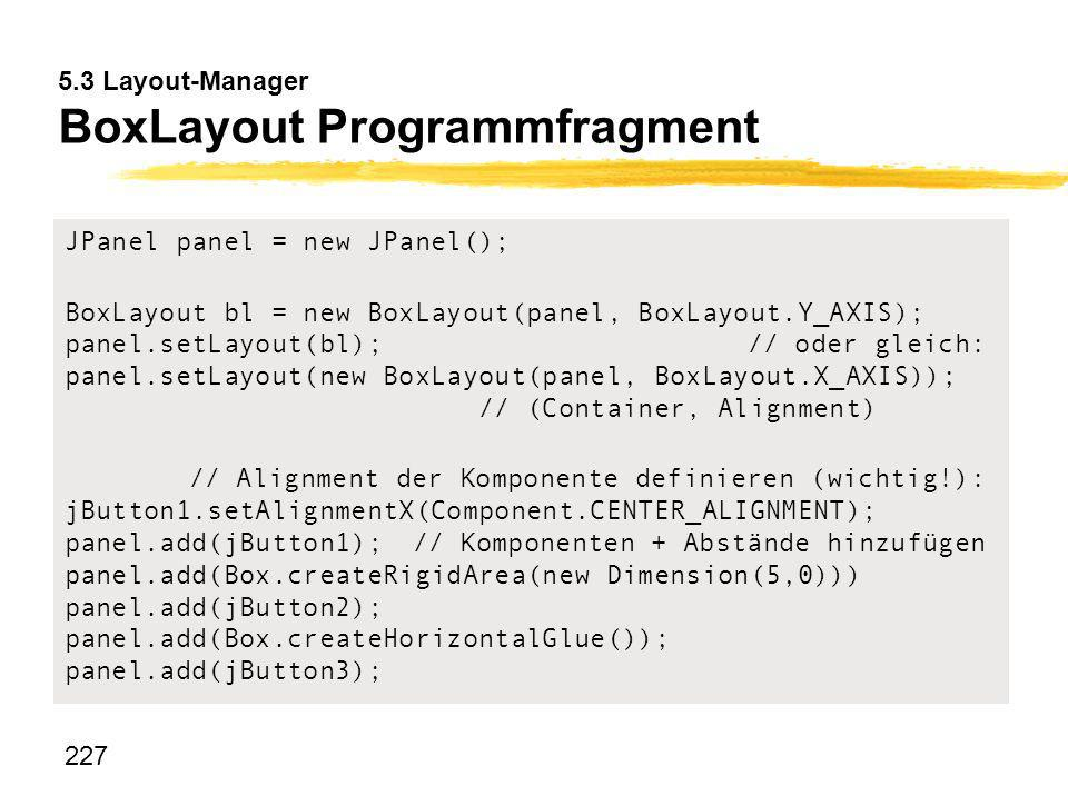 5.3 Layout-Manager BoxLayout Programmfragment