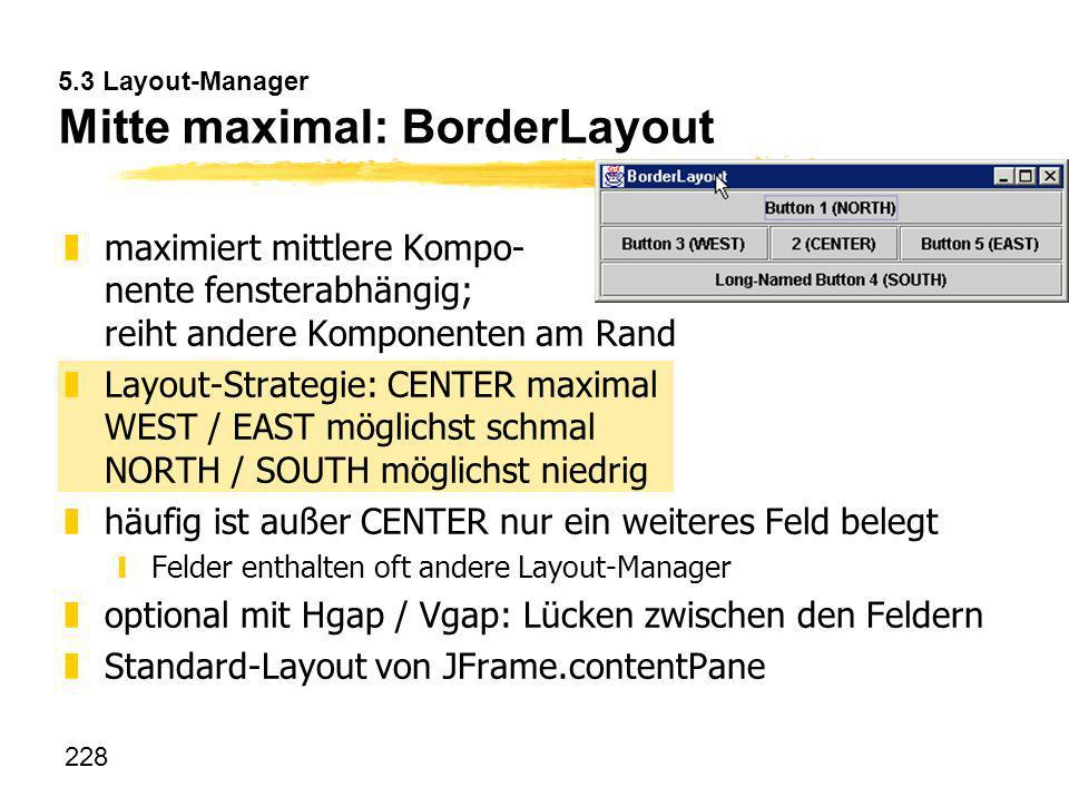5.3 Layout-Manager Mitte maximal: BorderLayout