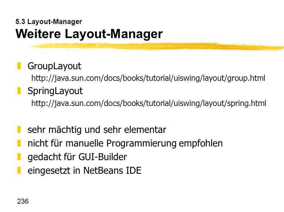 5.3 Layout-Manager Weitere Layout-Manager