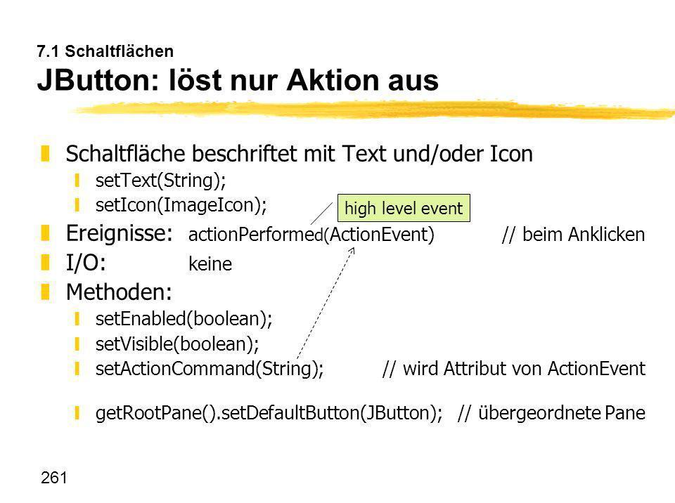 7.1 Schaltflächen JButton: löst nur Aktion aus