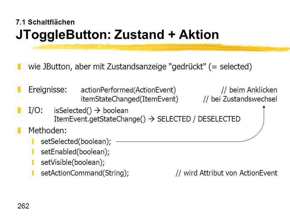 7.1 Schaltflächen JToggleButton: Zustand + Aktion