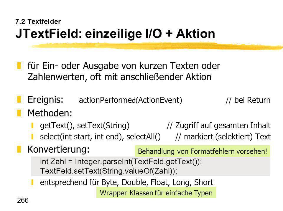 7.2 Textfelder JTextField: einzeilige I/O + Aktion