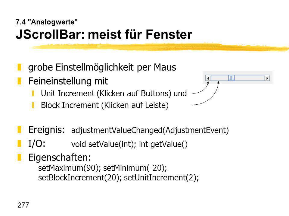 7.4 Analogwerte JScrollBar: meist für Fenster