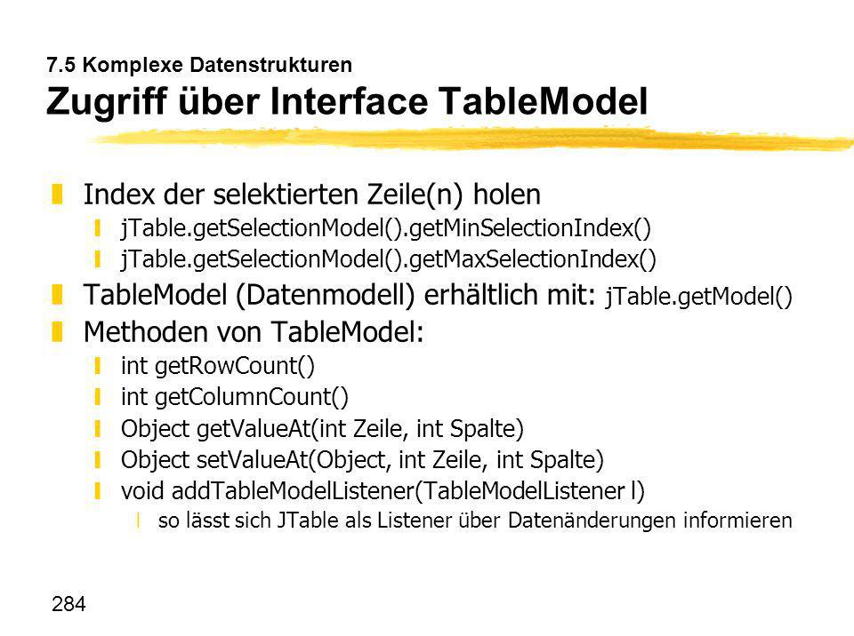 7.5 Komplexe Datenstrukturen Zugriff über Interface TableModel