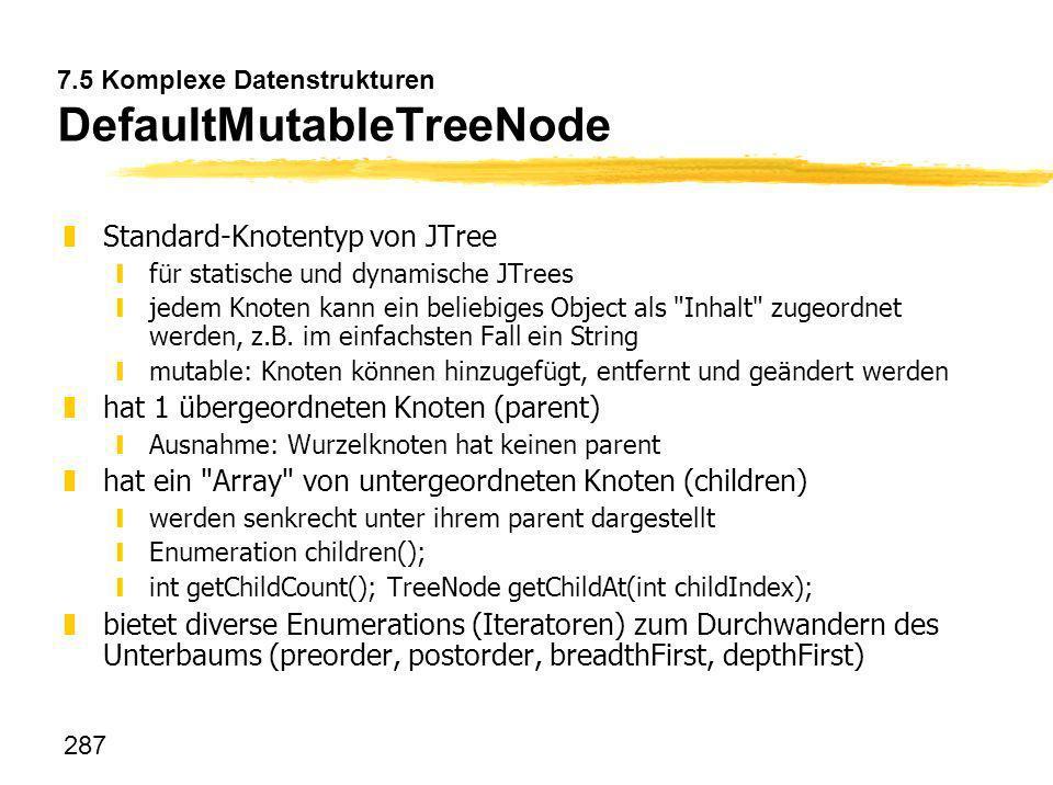 7.5 Komplexe Datenstrukturen DefaultMutableTreeNode