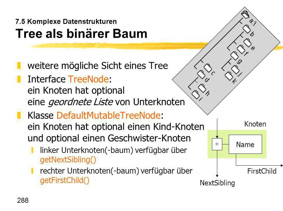 7.5 Komplexe Datenstrukturen Tree als binärer Baum
