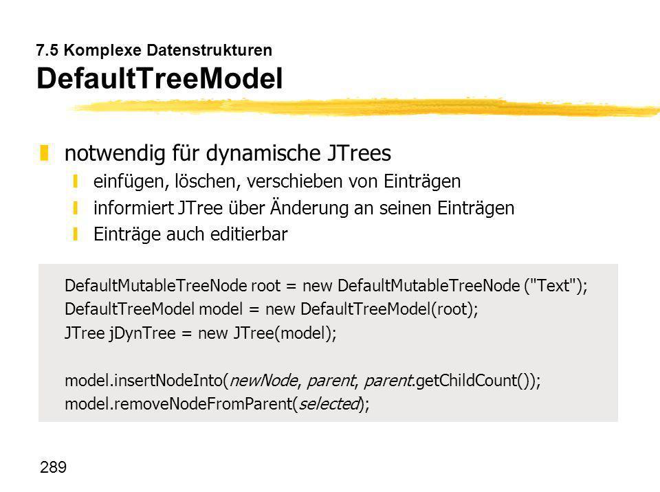 7.5 Komplexe Datenstrukturen DefaultTreeModel