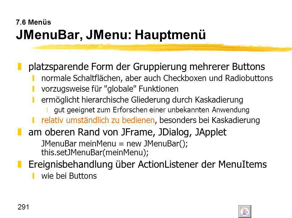 7.6 Menüs JMenuBar, JMenu: Hauptmenü