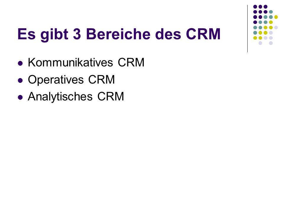 Es gibt 3 Bereiche des CRM