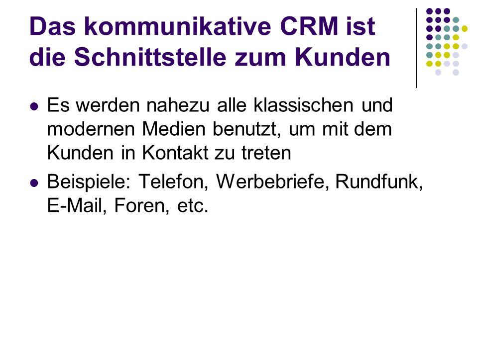 Das kommunikative CRM ist die Schnittstelle zum Kunden
