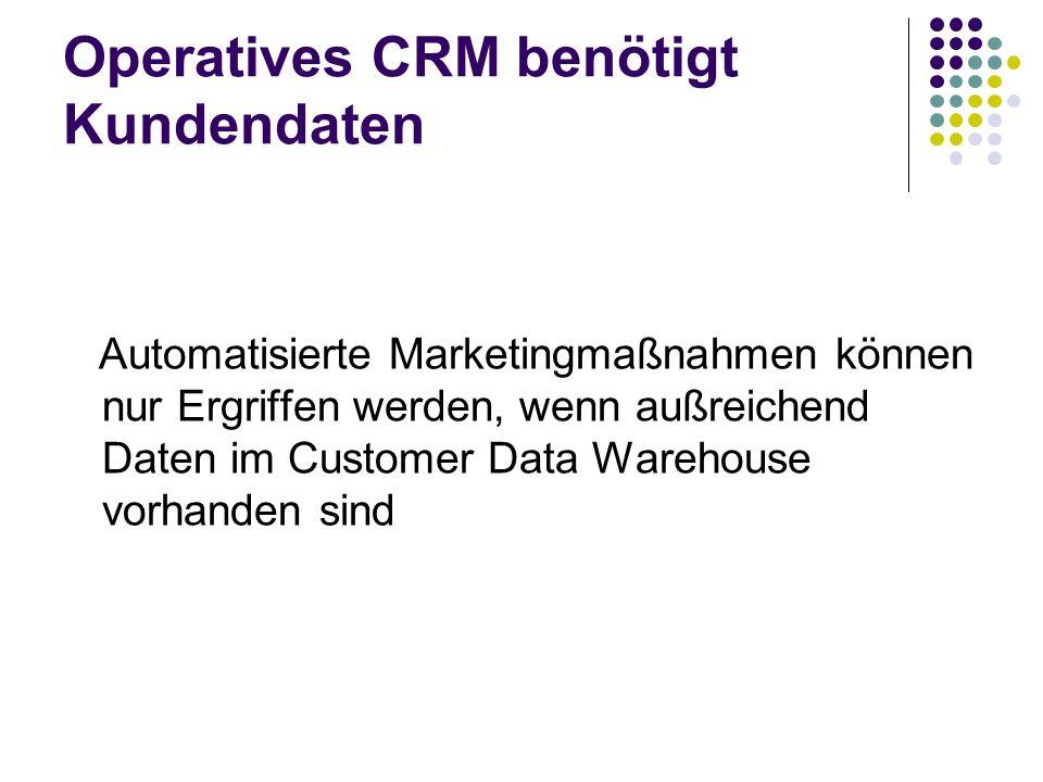 Operatives CRM benötigt Kundendaten